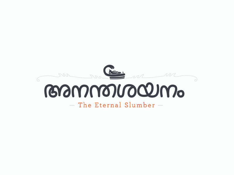 The Eternal Slumber bliss typeface malayalam slumber eternal ananta anantashayanam
