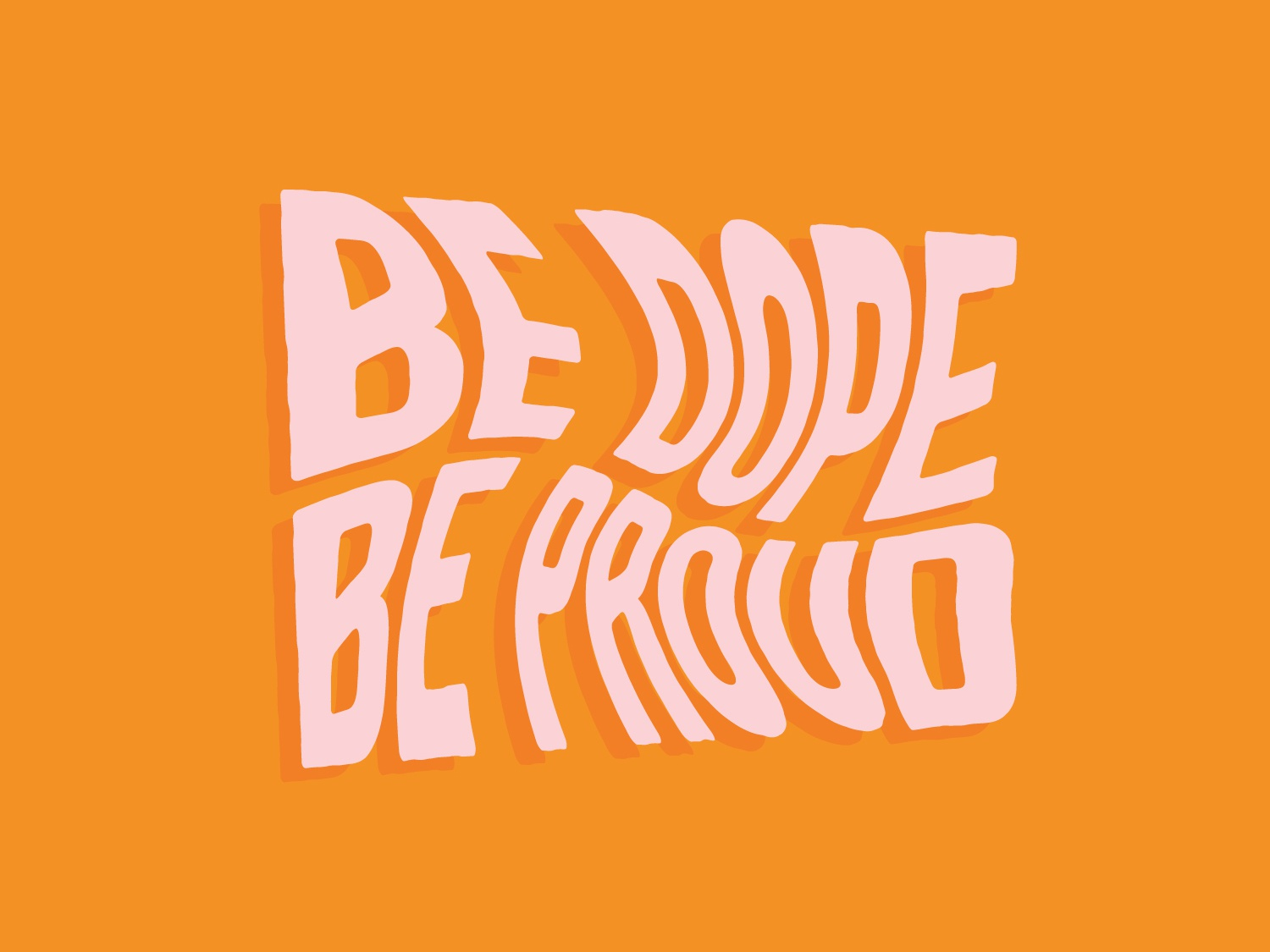 Be Dope distorted proud dope typography type illustrator graphic design