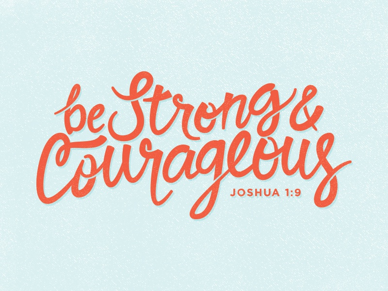 Inspirational Be Strong And Courageous Bible Quotes
