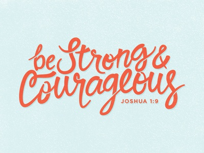 Be Strong & Courageous strong empowering whimsical hand lettering typography bible verse scripture joshua 1:9