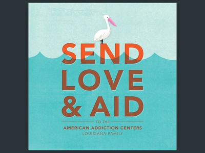 Send Love  pelican support family aac aid flooding floods louisiana