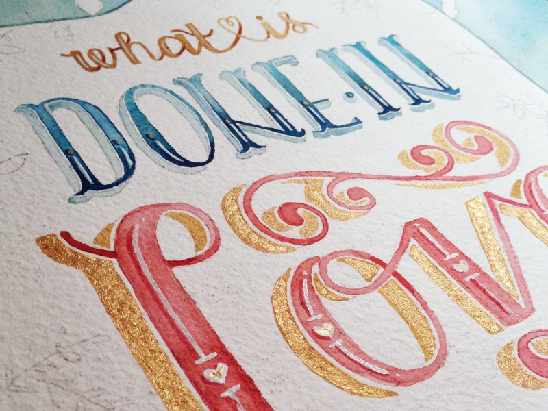 What is Done in Love.. watercolor hand lettering typography watercolor hand lettering illustration watercolor lettering gold watercolor type work in progress lettering gouache