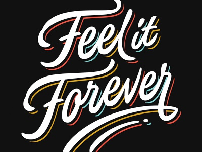 Feel it Forever script lettering script vector handlettering lettering type
