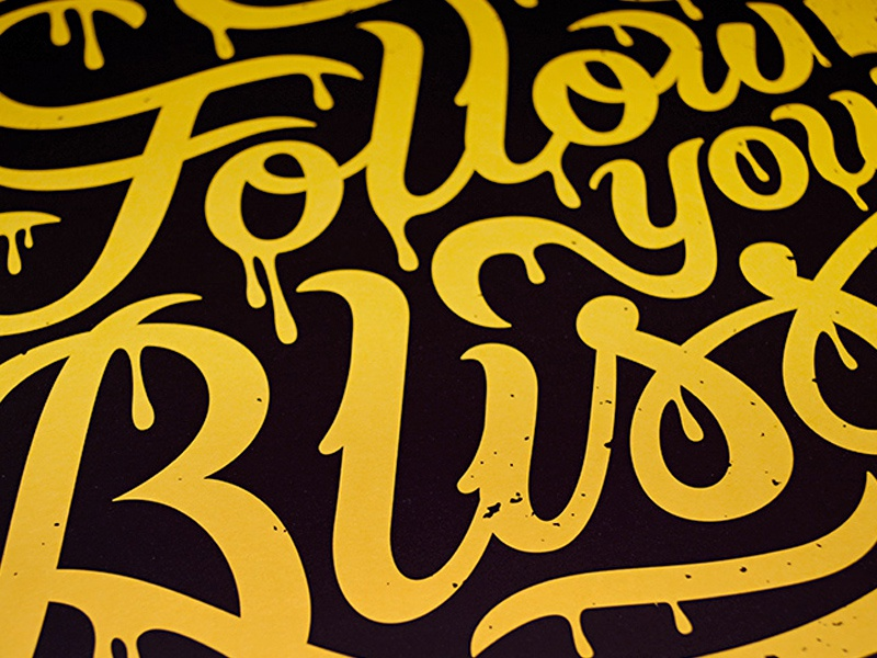 Follow Your Bliss Print type typography lettering design illustration vector print poster