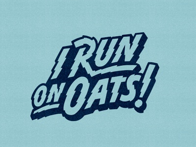 Oatly — I Run On Oats upcycling oatly illustration handlettering lettering typography type