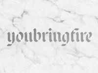 youbringfire_01