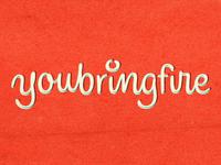 youbringfire_03