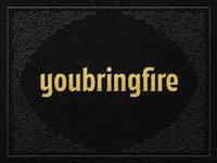youbringfire_08