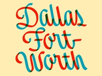 Dallas Fort Worth Lettering