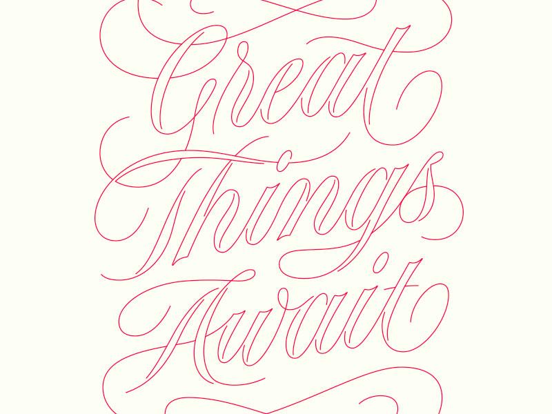 Great Things Await vector spencerian script lettering script handlettering lettering typography type