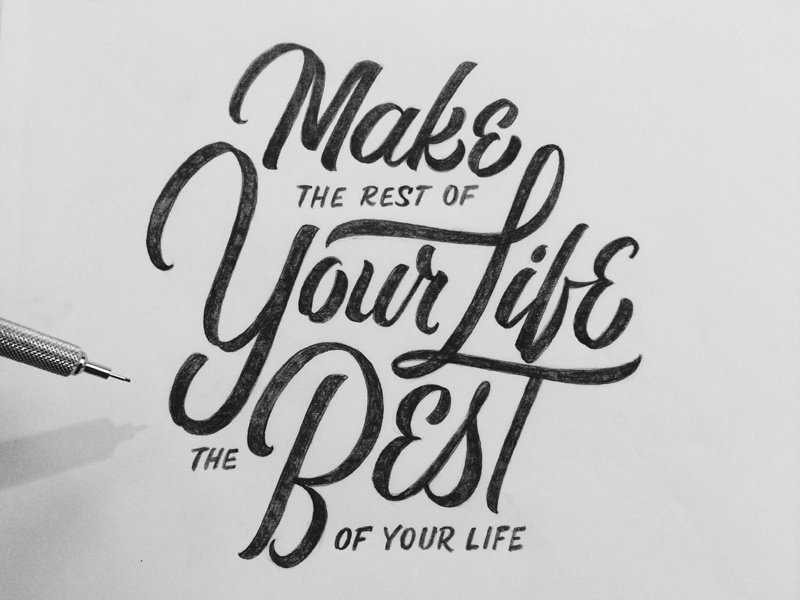 Your Life lettering drawing script pencil handlettering calligraphy typography