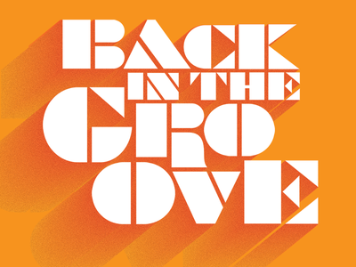 Back In The Groove retro illustration font design typeface typography type lettering