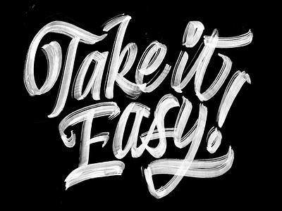 Take It Easy  typography calligraphy brushpen script brush lettering