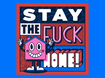 Stay the F*** Home!