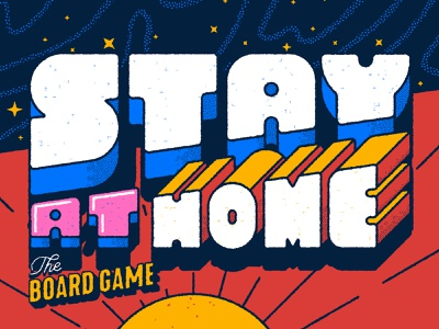 Stay at home, the board game III stay at home tittle graphicdesign design typography type lettering