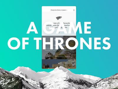 A Game of Thrones typogaphy futura gradient ux visual design ui mobile ios app game of thrones