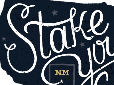 Stake your claim typography type hand lettering