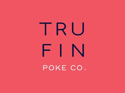 Trufin Poke Co. food fishy art interiordesign restaurant design logo branding wordmark