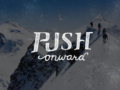 Push Onward - Hand-lettering
