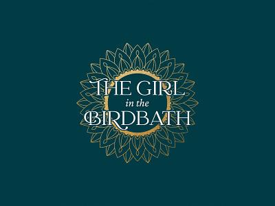 The Girl in the Birdbath cover: Title & Sunflower mandala book cover designer graphic design sunflower gold mandala the girl in the birdbath title book cover book