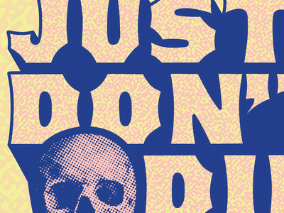 💀Just Don't Die - peek vector textures patterns type typography design shirt skull