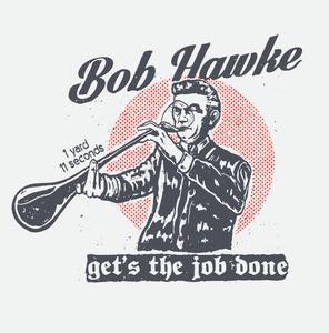 Bob Hawke get's the job done