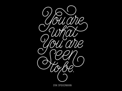 you are what you are seen to be. typography script hand lettering