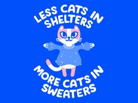 Less Cats In Shelters More Cats In Sweaters