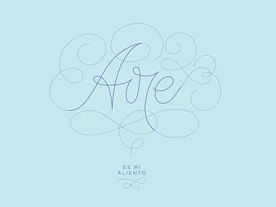 Aire es mi aliento / air is my breath lettering art letter nature air lettering digital love design