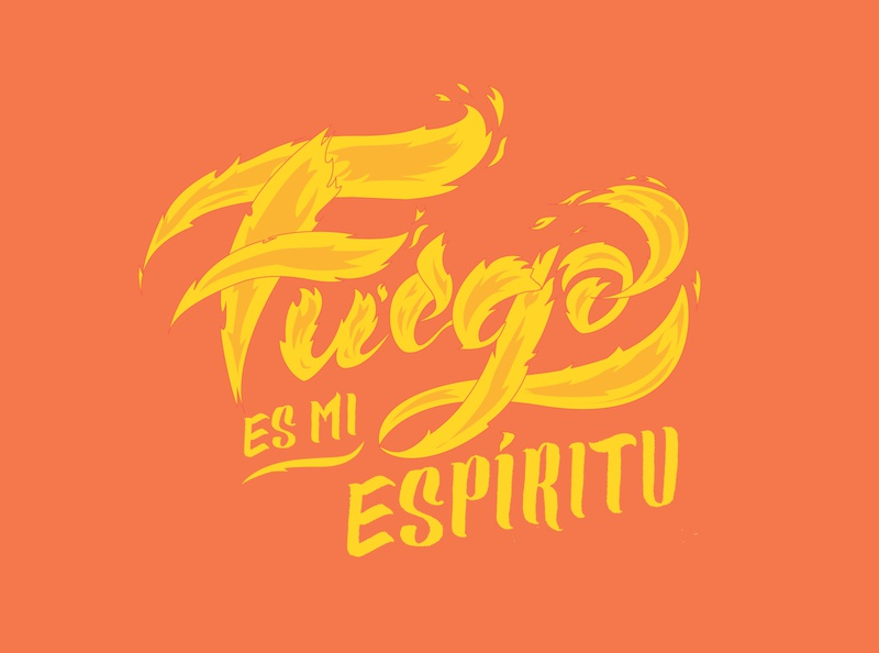 Fuego es mi espíritu / Fire is my spirit spirit nature fire letter lettering art lettering illustration design digital