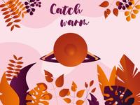 Catch warm