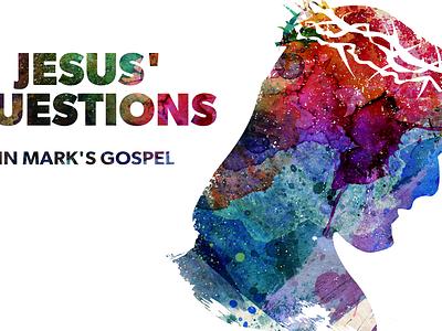 Jesus' Questions Watercolour typography illustration branding sermon series