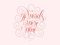If Words Were Mine Lettering