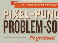 A Passionate Pixel-Punching Problem-Solving Perfectionist