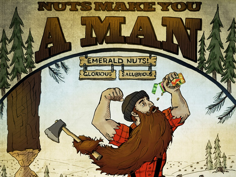 Nuts Make You A Man - Bear Nuts vintage type illustrated type typography advertising ad print beard lumberjack axe ink manly moustache emerald nuts austin atlanta