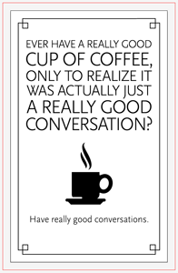 Have Really Good Conversations illustrator coffee rubber stamp scala sans