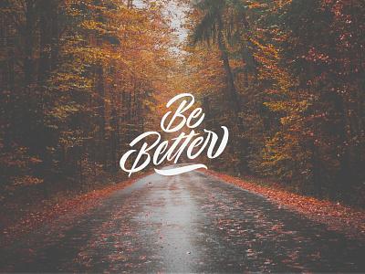 Be Better identity clean minimal hand lettering vector lettering type logo icon typography branding art illustration design