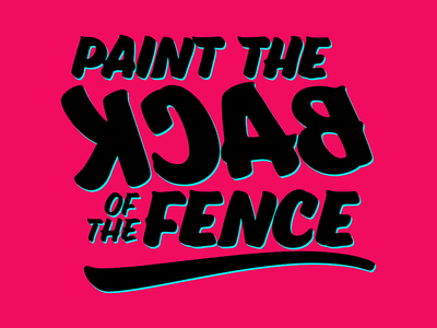 Paint The Back Of The Fence