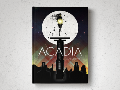 Acadia: Book Cover acadia book illustration illustrator photoshop sci-fi book cover james erwin rome sweet rome