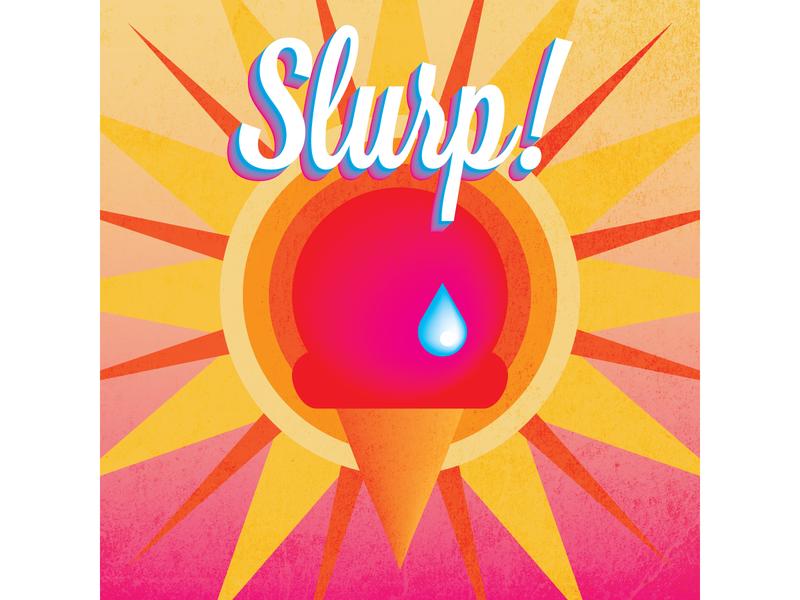Slurp! graphic design design vector dribbbleweeklywarmup adobe illustrator illustration