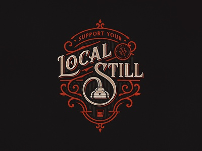 Support Your Local Still vintage typography lettering still whiskey distillery