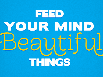 Feed Your Mind poster type inspiration