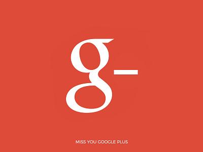 Miss You Google+ social media social google plus google