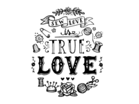 True Love Lettering love letterring female typography typo logo stitch sewing machine sew illustration sew love true love love sewing typography female lettering female lettering graphic  design vector illustration