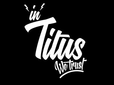 In Titus We Trust logo type