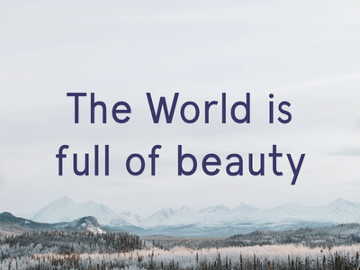 Inspiration for the day epic view landscape typeface font poster world inspiration