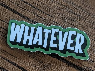 Whatever Sticker stickers typography type graphic design design