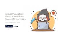 Critical Vulnerability found in WordPress Rank Math SEO Plugin