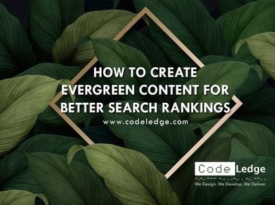 How to Create Evergreen Content for Better Search Rankings seo