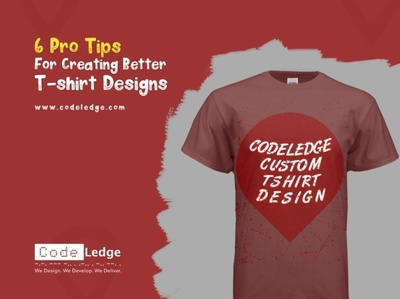 6 Pro Tips for Creating Better T shirt Designs